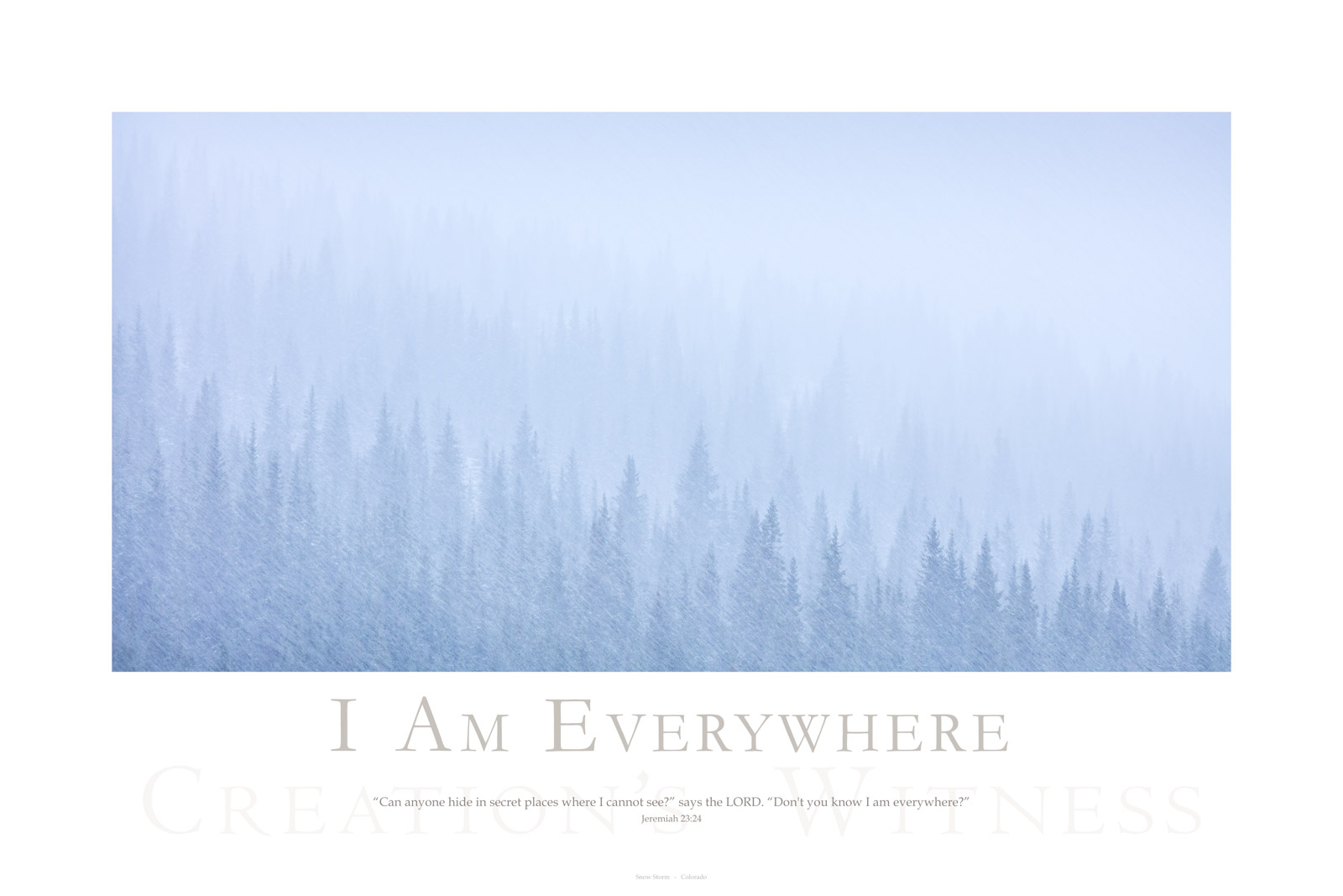 """""""Can anyone hide in secret places where I cannot see?"""" says the LORD. """"Don't you know I am everywhere?"""" Jeremiah 23:24"""